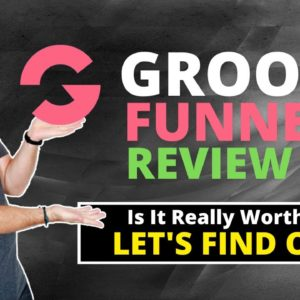 GrooveFunnels Review 2021 ❇️ Brutally Honest Review 😬