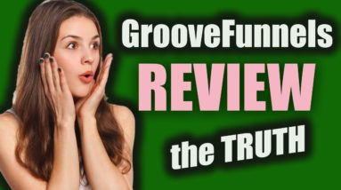 Groovefunnels Review - What They Don't Want You To Know! Honest Opinion