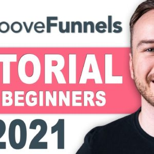 GrooveFunnels Tutorial 2021 | How To Use GrooveFunnels [STEP-BY-STEP]